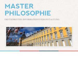 MASTER PHILOSOPHIE ERSTSEMESTER-INFORMATIONSVERANSTALTUNG