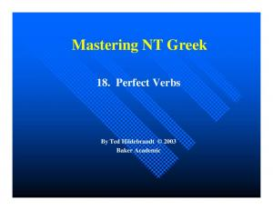 Mastering NT Greek. 18. Perfect Verbs. By Ted Hildebrandt 2003 Baker Academic
