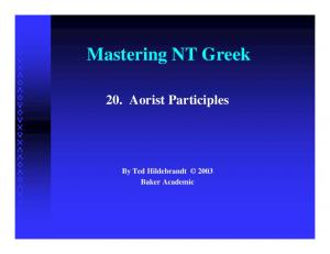 Mastering NT Greek. 20. Aorist Participles. By Ted Hildebrandt 2003 Baker Academic