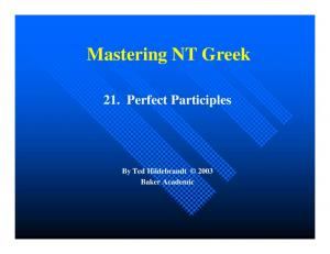 Mastering NT Greek. 21. Perfect Participles. By Ted Hildebrandt 2003 Baker Academic