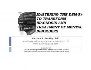 MASTERING THE DSM-5 TO TRANSFORM DIAGNOSIS AND TREATMENT OF MENTAL DISORDERS