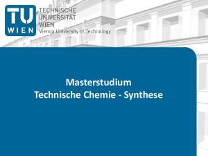 Masterstudium Technische Chemie - Synthese