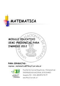 MATEMATICA MODULO EDUCATIVO SEMI-PRESENCIAL PARA INGRESO PARA CONSULTAS: