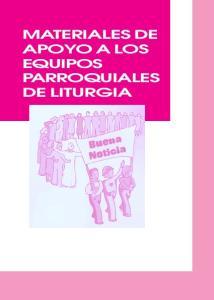MATERIALES DE APOYO A LOS EQUIPOS PARROQUIALES DE LITURGIA