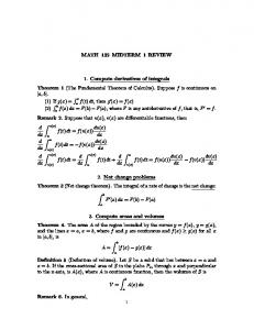 MATH 132 MIDTERM 1 REVIEW. 1. Compute derivatives of integrals Theorem 1 (The Fundamental Theorem of Calculus). Suppose f is continuous on