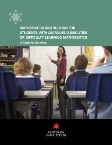 MATHEMATICS INSTRUCTION FOR STUDENTS WITH LEARNING DISABILITIES OR DIFFICULTY LEARNING MATHEMATICS. A Guide for Teachers