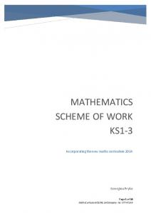 MATHEMATICS SCHEME OF WORK KS1-3 MATHS CURRICULUM SCHEME OF WORK Incorporating the new maths curriculum Georgina Pryke