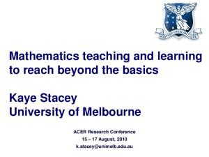 Mathematics teaching and learning to reach beyond the basics