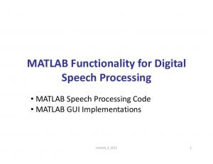 MATLAB Functionality for Digital Speech Processing. MATLAB Speech Processing Code MATLAB GUI Implementations