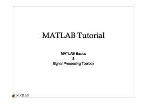MATLAB Tutorial. MATLAB Basics & Signal Processing Toolbox