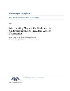 Matriculating Masculinity: Understanding Undergraduate Men s Precollege Gender Socialization