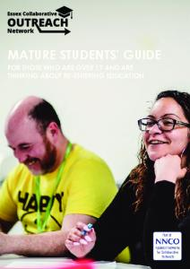 MATURE STUDENTS GUIDE FOR THOSE WHO ARE OVER 19 AND ARE THINKING ABOUT RE-ENTERING EDUCATION