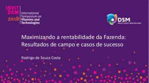Maximizando a rentabilidade da Fazenda: Resultados de campo e casos de sucesso. Rodrigo de Souza Costa