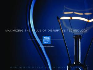 MAXIMIZING THE VALUE OF DISRUPTIVE TECHNOLOGY. The IP Investment Bank