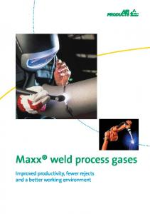 Maxx weld process gases. Improved productivity, fewer rejects and a better working environment