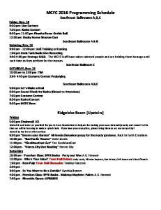 MCFC 2016 Programming Schedule Southeast Ballrooms A,B,C Friday, Nov. 18 6:00 pm: Live Cartoon 7:30 pm: Kazha Concert 8:30 pm-11:00 pm