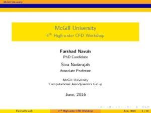 McGill University. 4 th High-order CFD Workshop. Farshad Navah. Siva Nadarajah. June, PhD Candidate. Associate Professor