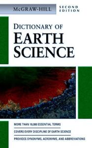 McGraw-Hill. Dictionary of. Earth Science. Second Edition. McGraw-Hill