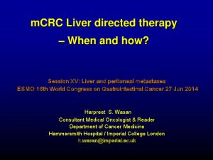mcrc Liver directed therapy When and how?