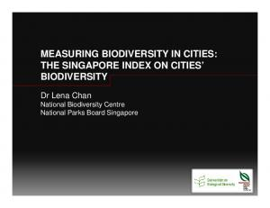 MEASURING BIODIVERSITY IN CITIES: THE SINGAPORE INDEX ON CITIES BIODIVERSITY