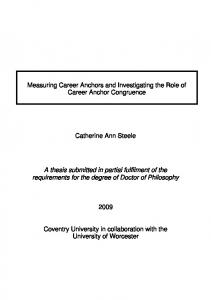 Measuring Career Anchors and Investigating the Role of Career Anchor Congruence. Catherine Ann Steele