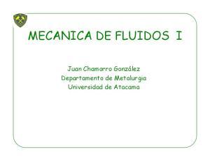 MECANICA DE FLUIDOS I. Departamento de Metalurgia Universidad de Atacama