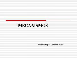 MECANISMOS. Realizado por Carolina Rubio