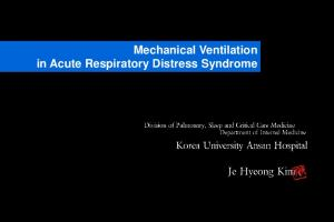 Mechanical Ventilation in Acute Respiratory Distress Syndrome