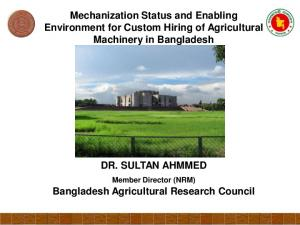 Mechanization Status and Enabling Environment for Custom Hiring of Agricultural Machinery in Bangladesh