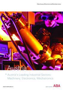 Mechatronics. Austria* Austria s Leading Industrial Sectors: Machinery, Electronics, Mechatronics