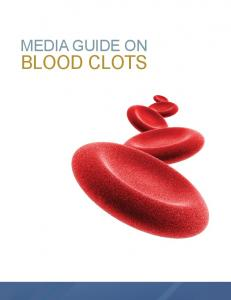 MEDIA GUIDE ON BLOOD CLOTS