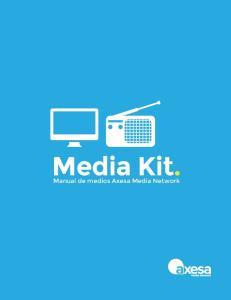 Media Kit. Manual de medios Axesa Media Network