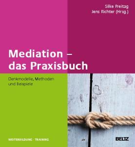 Mediation das Praxisbuch