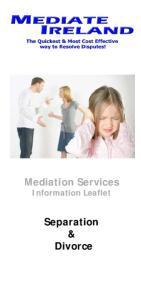 Mediation Services. Information Leaflet. Separation & Divorce
