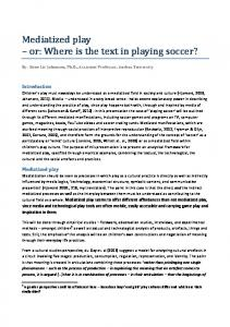 Mediatized play or: Where is the text in playing soccer?