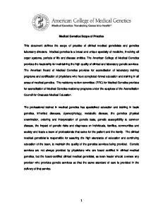Medical Genetics Scope of Practice. This document defines the scope of practice of clinical medical geneticists and genetics