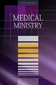 Medical Ministry. Ellen G. White