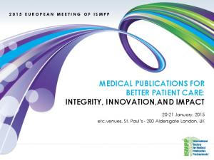 MEDICAL PUBLICATIONS FOR BETTER PATIENT CARE: INTEGRITY, INNOVATION,AND IMPACT