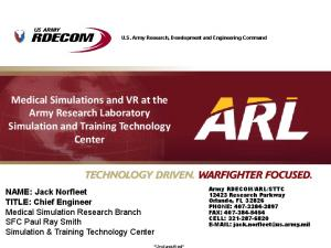 Medical Simulations and VR at the Army Research Laboratory Simulation and Training Technology Center