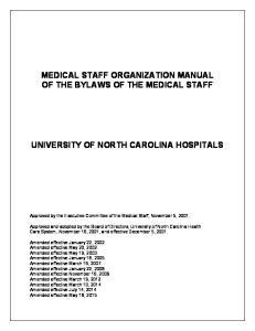 MEDICAL STAFF ORGANIZATION MANUAL OF THE BYLAWS OF THE MEDICAL STAFF UNIVERSITY OF NORTH CAROLINA HOSPITALS