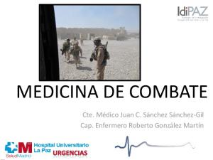 MEDICINA DE COMBATE. Cte. Médico Juan C. Sánchez Sánchez-Gil Cap. Enfermero Roberto González Martín