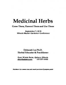Medicinal Herbs. Grow Them, Harvest Them and Use Them. September 7, 2012 Illinois Master Gardener Conference