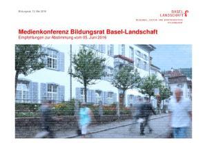 Medienkonferenz Bildungsrat Basel-Landschaft