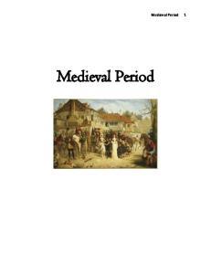 Medieval Period. Medieval Period 1