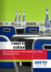 meet in colour Park Inn by Radisson Manchester City Centre Meetings & Events MANCHESTER CITY CENTRE