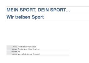 MEIN SPORT, DEIN SPORT Wir treiben Sport