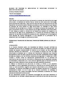 MEJORAR LOS PROCESOS DE MANUFACTURA DE ESTRUCTURAS, APLICANDO LA MANUFACTURA AVANZADA. Emmanuel Badena Briones 1