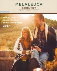 MELALEUCA COUNTRY PRODUCT NEWS PRODUKTNIEUWS PRODUKTNEUHEITEN The Exclusive Wellness Catalogue EN I NL I DE