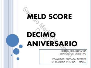 MELD SCORE DECIMO ANIVERSARIO SESION BIBLIOGRAFICA SERVICIO DE DIGESTIVO. Servicio Medicina Interna CAULE