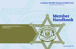 Member Handbook. Louisiana Sheriffs Pension & Relief Fund Serving Those Who Serve. Revised October 2011